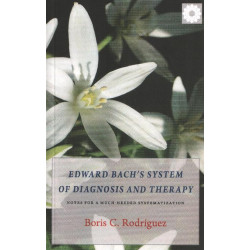 "Boris C. Rodriguez ""Edward Bach's System of Diagnosis and Therapy"""